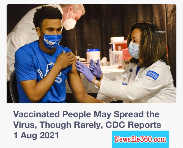 COVID-19: Vaccinated people may spread the virus – CDC Reports
